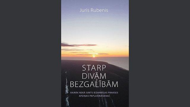 Iznākusi Jura Rubeņa grāmata «Starp divām bezgalībām»